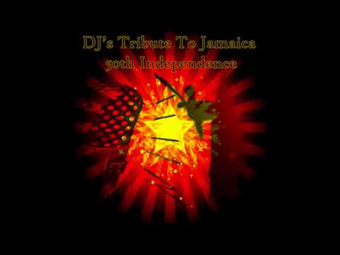 DJ's Tribute To Jamaica 50th Independence (Full Album)