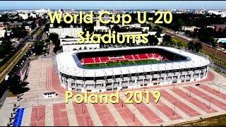 Stadiony Mistrzostw Świata U-20 Polska 2019. World Cup U-20 Stadiums Poland 2019