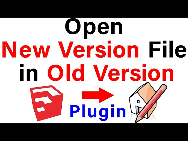 Plugin For Open Newer Version Sketchup Files