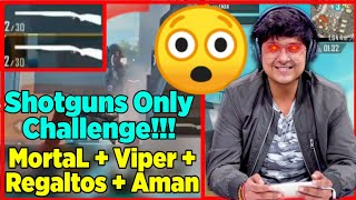 😳MortaL Shotguns Only Challenge With Viper Regaltos And Aman | Amazing Squad Clutches | Soul Mortal