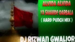 Alvida Alvida Ya Shahide Qarbala ( Hard Panch Vibret Mix ) Dj Rizwan Mixing Gwalior 8817725500