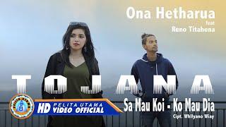 Download lagu Ona Hetharua Ft Reno Titahena Tojana Sa Mau Koi Ko Mau Dia Mp3