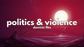 Dominic Fike - Politics & Violence (Clean - Lyrics)
