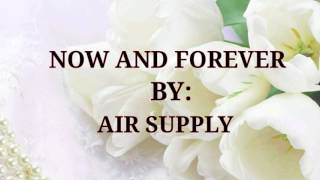 NOW AND FOREVER (Lyrics) By:Air Supply