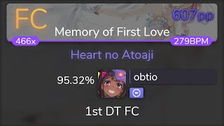 [8.28⭐Live] obtio | mafumafu - Heart no Atoaji [Memory of First Love] +DT 95.32% { 607pp FC} - osu!