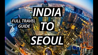 India to Seoul (South Korea) | Cheapest Budget | Full info | Lets travel