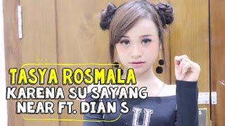 Karna Su Sayang - Near Feat Dian Sorowea Cover By Tasya Rosmala
