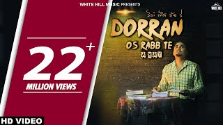 Dorran Os Rabb Te (Full Song) A-Kay - New Punjabi Songs 2017 - Punjabi Songs 2017
