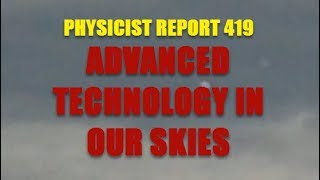 PHYSICIST REPORT 419: ADVANCED TECHNOLOGY IN OUR SKIES