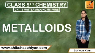 CH06-METALS AND NON-METALS-PART10-Metalloids
