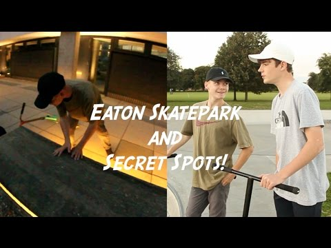 EATON SKATEPARK AND SECRET SPOTS!