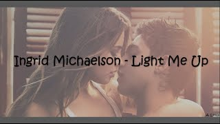 Ingrid Michaelson - Light Me Up (Lyrics) [After]
