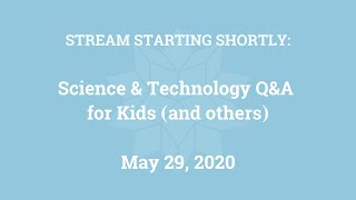 Science & Technology Q&A for Kids (and others) [Part 3]