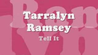 Tarralyn Ramsey - Tell It