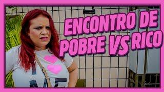 ENCONTRO DE POBRE VS RICO!