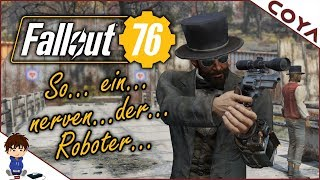 FALLOUT 76 • ECHT...nerven...der...Ro....botter • FO 76 Gameplay Deutsch, German - #08