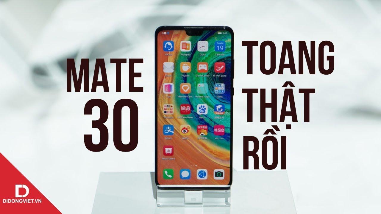 Huawei Mate 30: Toang thật rồi!