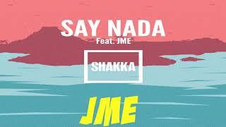 Shakka - Say Nada (Remix) ft. JME Lyrics
