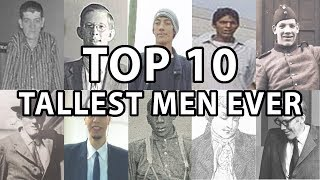 The Top 10 Tallest Humans Ever!