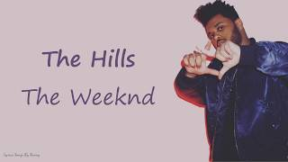 The Weeknd - The Hills | Lyrics Songs