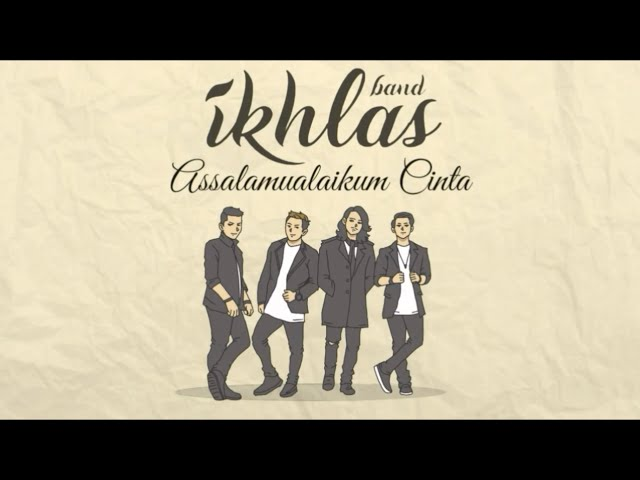 Ikhlas Band Assalamualaikum Cinta Official Lyric Video