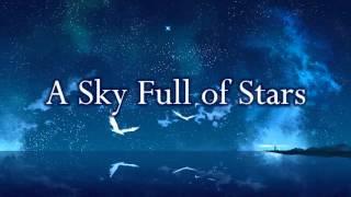 Coldplay   A Sky Full Of Stars (Lyrics)