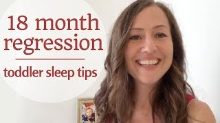 18 Month Sleep Regression: Tips