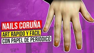 preview picture of video 'Nails Coruña - Nail Art rápido y fácil con papel de periódico'