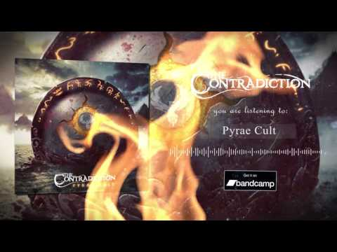 The Contradiction - The Contradiction - Pyrae Cult [Official Streaming]