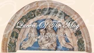 John McDermott - Queen of The May