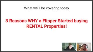 3 Reasons why a Flipper started Buying Rental Properties!
