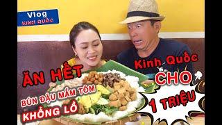 Thử Thách Ăn Phần Bún Đậu 1 Triệu Khổng Lồ Và Cái Kết | Kinh Quốc Vlog