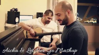 Aicha & Let Her Go (Mashup) - Maan Hamadeh