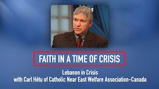 Faith in a Time of Crisis: Lebanon in Crisis