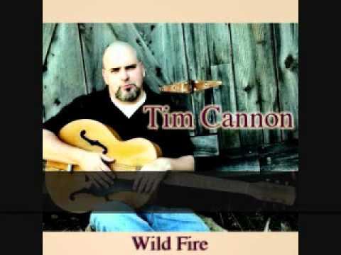 Tim Cannon / Studio Cut - WILD FIRE