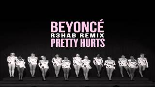 Beyonce - Pretty Hurts ( R3hab Remix )