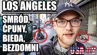 USA – jest DRAMAT! Smród, bezdomni, ćpuny, bieda – nie tak zapamiętałem Los Angeles… #2