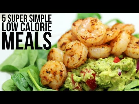 Video 5 Super Simple Low Calorie Meals