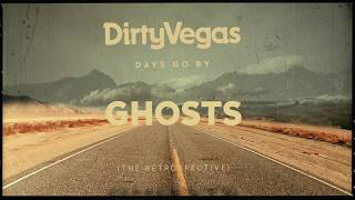 Dirty Vegas - Days Go By (The Retrospective) - inc. Days Go By, Electric Love, Little White Doves