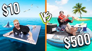 $10 VS $500 SURVIVAL RAFTS! *Budget Challenge*