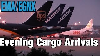 East Midlands   Evening Cargo Spotting | Arrivals   UPS, DHL, Maersk, Icelandair, TNT, Swiftair