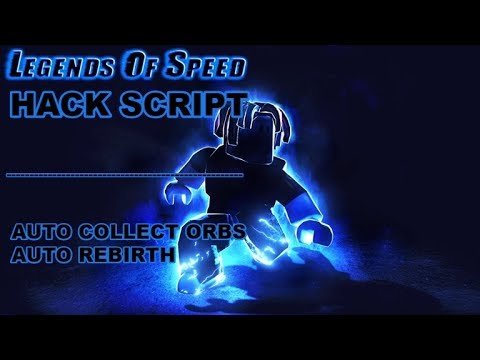 Roblox Legends Of Speed Hack Scriptauto Collect Orb - hack of roblox