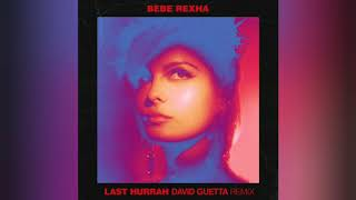 Bebe Rexha - Last Hurrah (David Guetta Remix)
