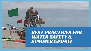 Best Practices For Water Safety and Summer Update