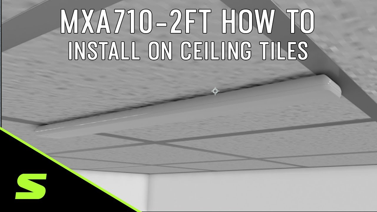 MXA710-2FT How to Install on Ceiling Tiles with the A710-TB Tile Bridge