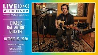 Live at the Center | Charlie Ballantine Quartet