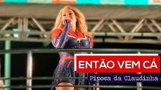 Então Vem Cá   Claudia Leitte E Mano Walter No Carnaval De Salvador 2019