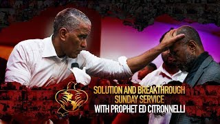 SOLUTION AND BREAKTHROUGH SUNDAY SERVICE WITH PROPHET ED CITRONNELLI 082519