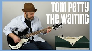 Tom Petty and the Heartbreakers - The Waiting - Guitar Lesson, Electric 12 String