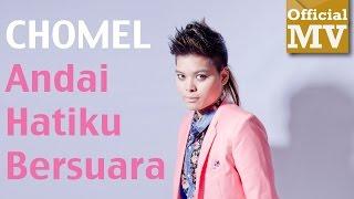 Download lagu Chomel Andai Hatiku Bersuara Mp3